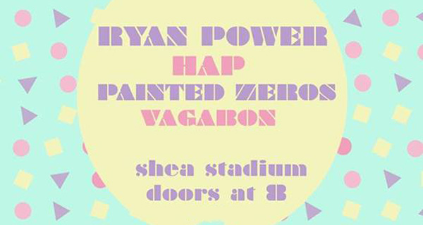 Ryan Power, HAP, Painted Zeros & Vagabon