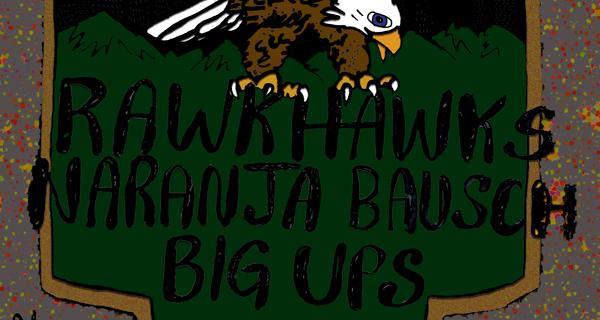 Rawk Hawks, Naranja Bausch & Big Ups