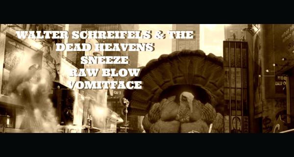 Walter Schreifels & The Dead Heavens, Sneeze, Raw Blow, & Vomitface