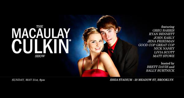The Macaulay Culkin* Show w/ John Early, Greg Barris, Jena Friedman, Nick Naney, Good Cop/Great Cop, Livia Scott & Matt Stowe ||| Hosted by Brett Davis & Sally Burtnick