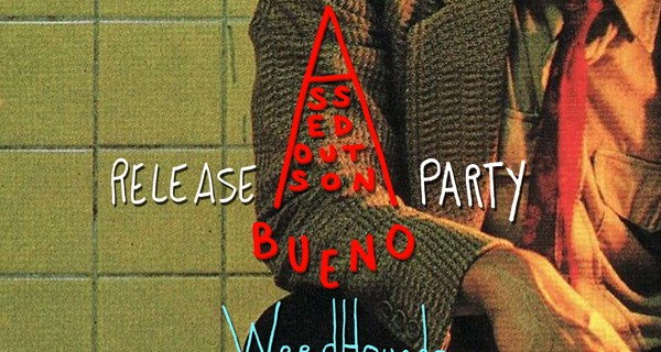 Bueno 7″ Release w/ Weed Hounds, Big Huge & Chimes     DJ Baked
