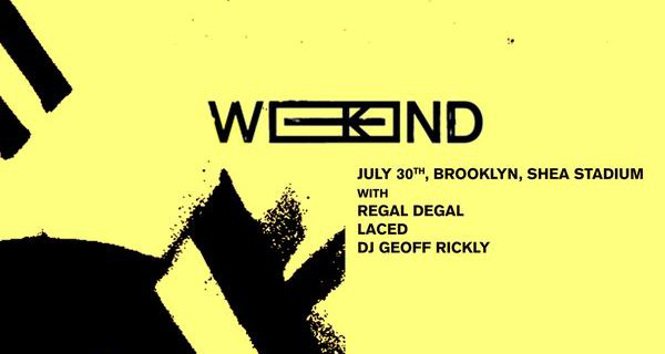 Weekend, Regal Degal & Laced