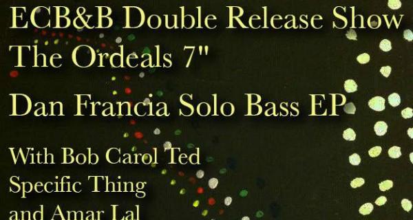 The Ordeals, Bob Carol Ted, Specific Thing, Dan Francia & Amar Lal