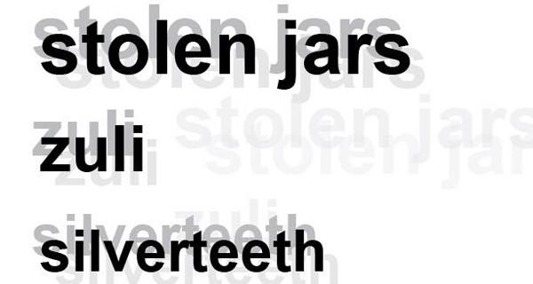 Stolen Jars, Zuli, Silverteeth & Ives