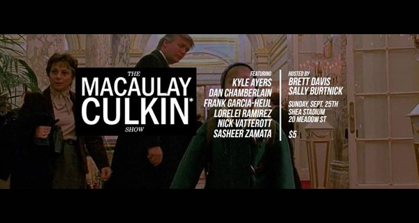The Macaulay Culkin* Show w/ Kyle Ayers, Dan Chamberlain, Frank Garcia-Heijl, Lorelei Ramirez, Nick Vatterott, Sasheer Zamata ||| Hosted by Brett Davis & Sally Burtnick
