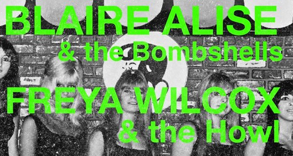 Blaire Alise & The Bombshells, Freya Wilcox & The Howl, I Am The Polish Army & Sister Wolf