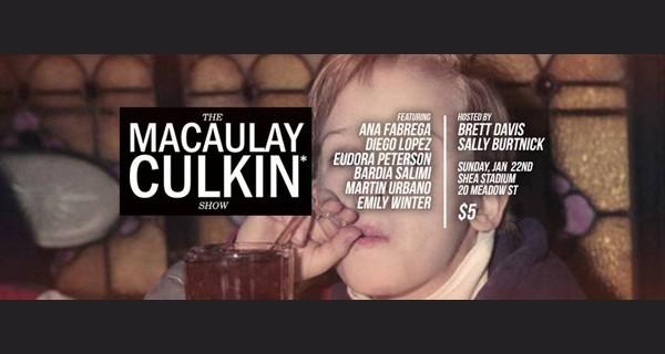 The Macaulay Culkin* Show w/ Ana Fabrega, Diego Lopez, Eudora Peterson, Bardia Salimi, Martin Urbano & Emily Winter