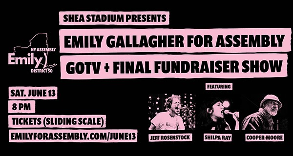 Emily Gallagher for State Assembly Fundraiser w/ Jeff Rosenstock, Shilpa Ray & Cooper-Moore